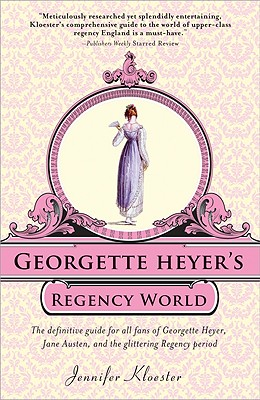 Georgette Heyer's Regency World By Kloester, Jennifer/ Tavendale, Graeme (ILT)