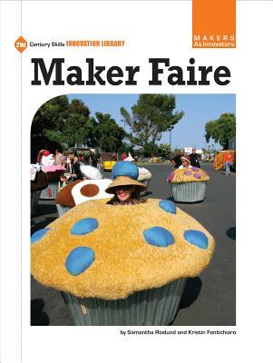 Maker Faire By Fontichiaro, Kristin/ RoSlund, Samantha